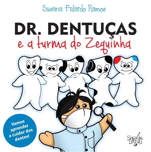 Dr. Dentuças e a Turma do Zéquinha