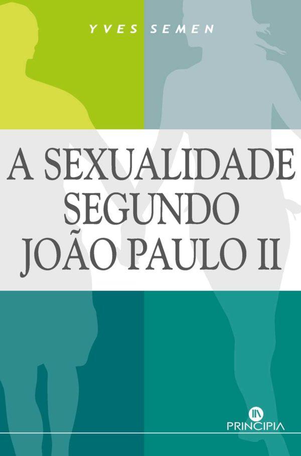 A Sexualidade segundo João Paulo II