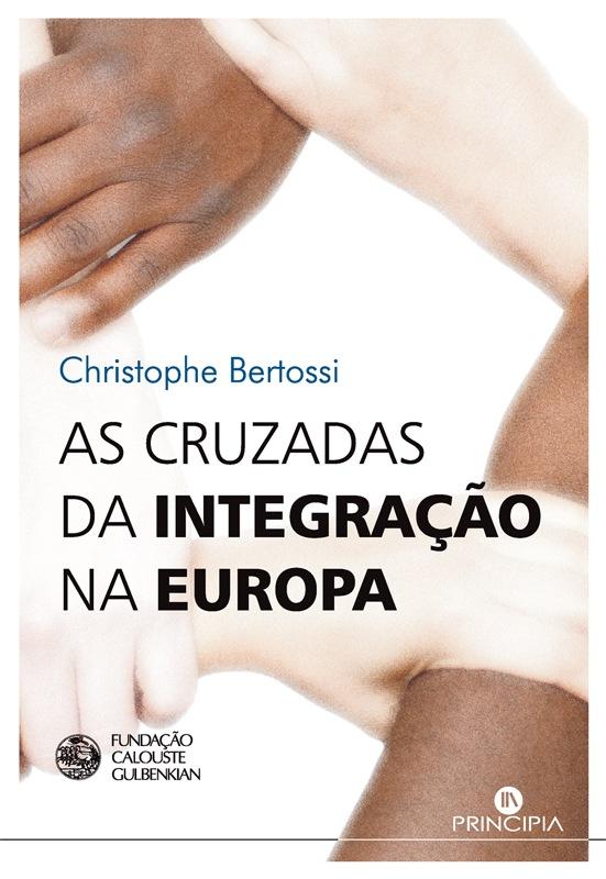 As Cruzadas da Integração na Europa - OUTLET