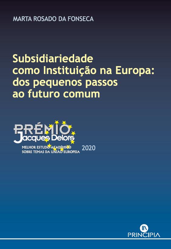 Subsidiariedade como Instituição na Europa: dos pequenos passos ao futuro comum